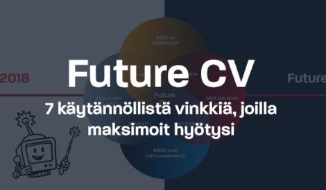 Näin saat maksimaalisen hyödyn irti Future CV:stäsi