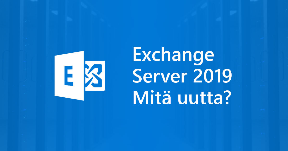 Microsoft Exchange Server 2019 on valmistunut