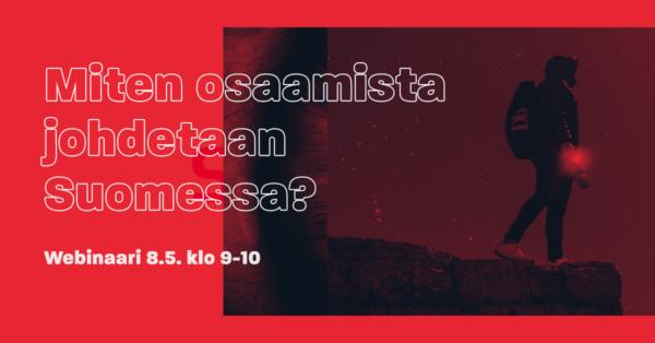 Webinaaritallenne: Miten osaamista johdetaan Suomessa?
