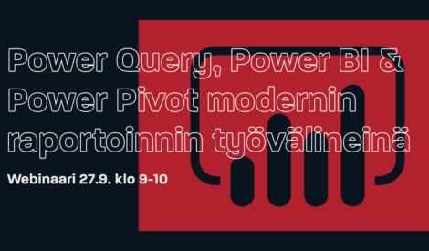 Webinaari: Power Query, Power BI & Power Pivot modernin raportoinnin työvälineinä