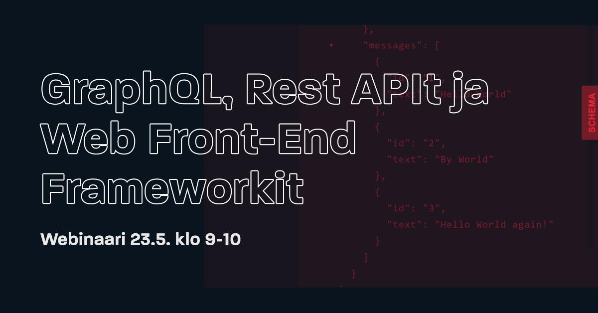 Webinaari: GraphQL, Rest APIt ja Web Front-End Frameworkit 23.5. klo 9-10