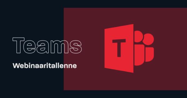 Webinaaritallenne: Teams