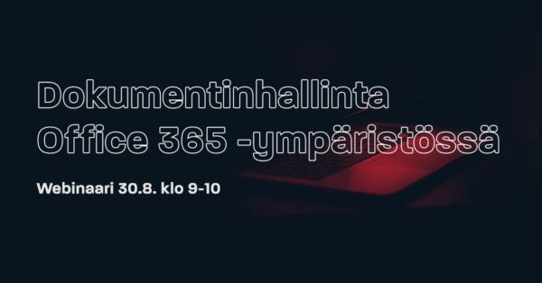 Webinaaritallenne: Dokumentinhallinta Office 365 -ympäristössä
