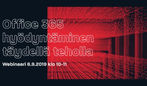 Webinaari: Office 365 hyödyntäminen täydellä teholla 6.9.2019 klo 10-11
