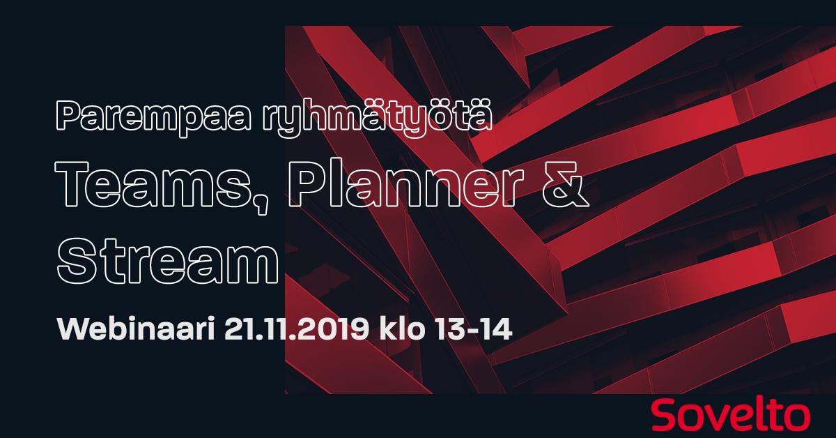 Webinaari: Parempaa ryhmätyötä Teamsin, Plannerin ja Streamin avulla 21.11.2019 klo 13-14