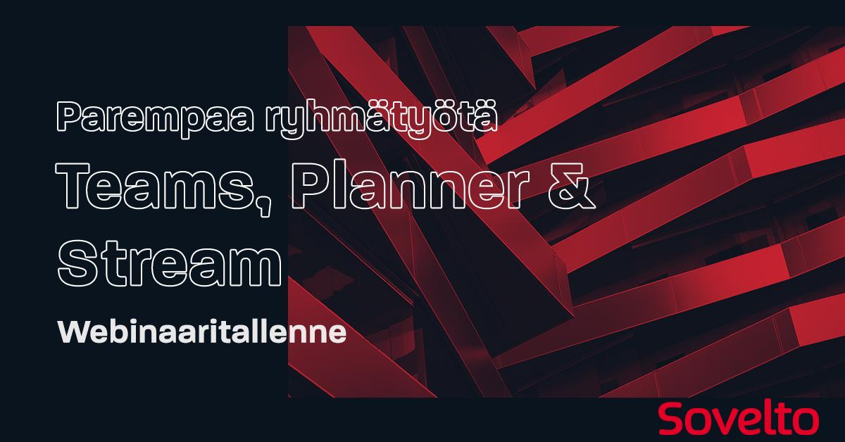 Webinaaritallenne: Parempaa ryhmätyötä Teamsin, Plannerin ja Streamin avulla
