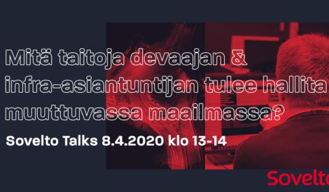 Sovelto Talks: Mitä taitoja devaajan & infra-asiantuntijan tulee hallita muuttuvassa maailmassa 8.4.2020 klo 13-14