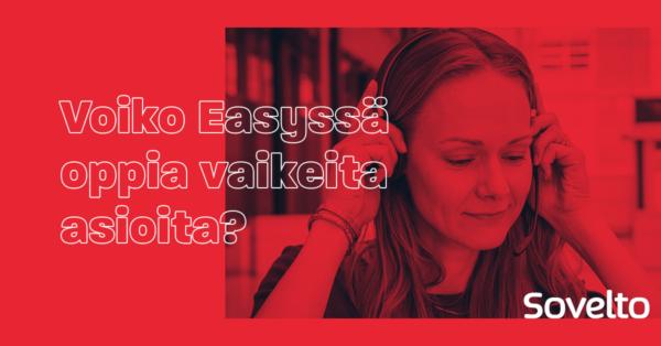 Webinaaritallenne: Voiko Easyssä oppia vaikeita asioita?