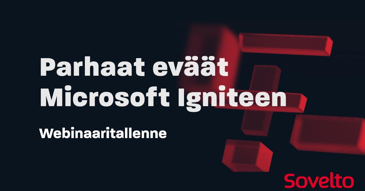 Webinaari: Parhaat eväät Microsoft Igniteen 🍿