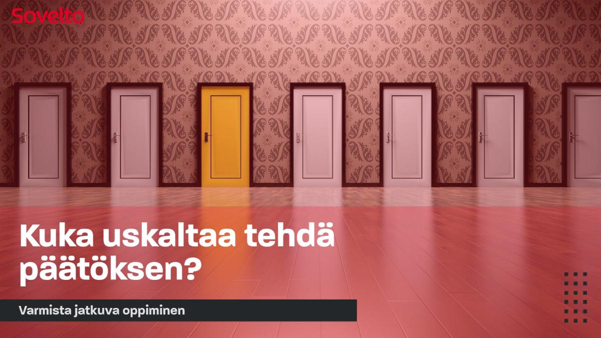 Jatkuva oppiminen: Kuka uskaltaa tehdä päätöksen?